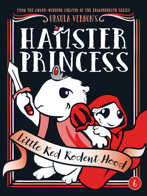 Title details for Little Red Rodent Hood by Ursula Vernon - Wait list