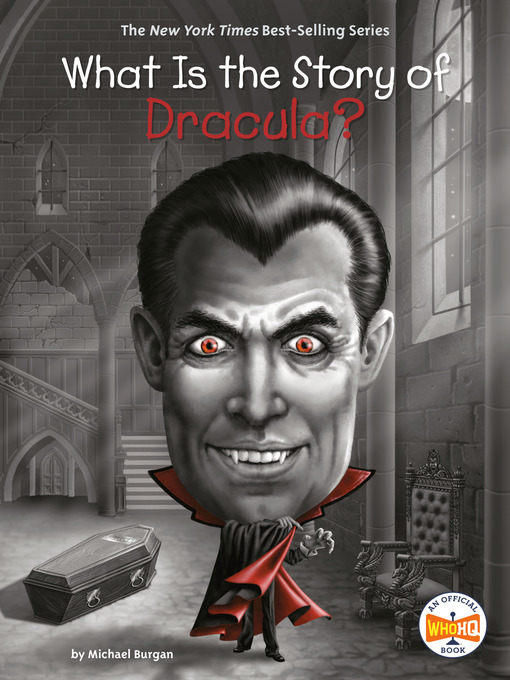 Title details for What Is the Story of Dracula? by Michael Burgan - Available