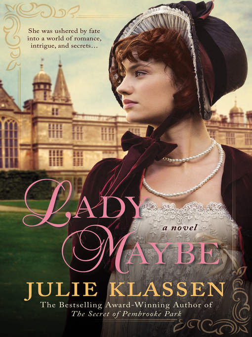 Title details for Lady Maybe by Julie Klassen - Available