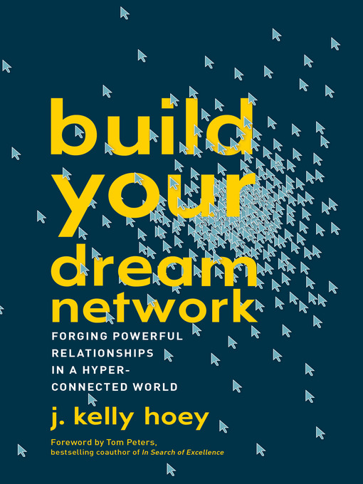 Title details for Build Your Dream Network by J. Kelly Hoey - Available