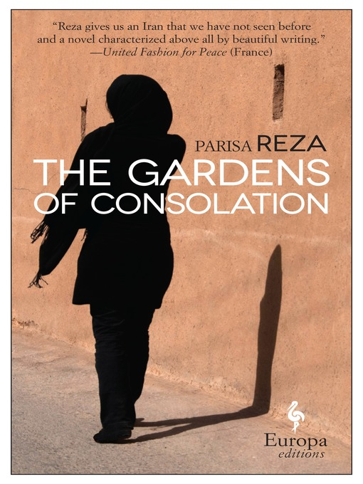 Title details for The Gardens of Consolation by Parisa Reza - Available