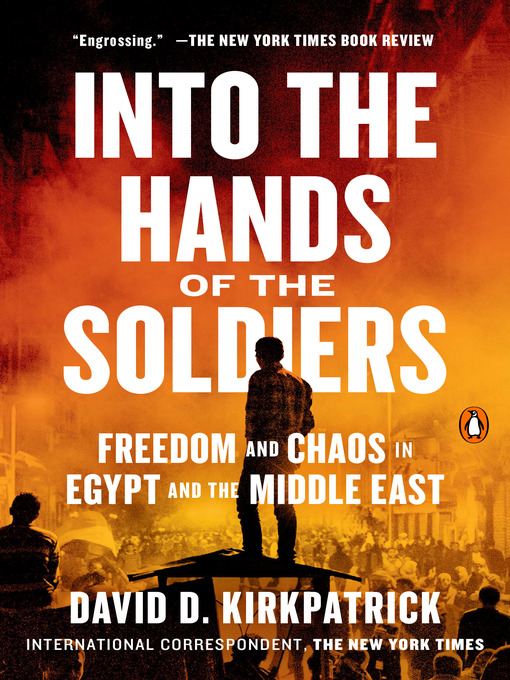Title details for Into the Hands of the Soldiers by David D. Kirkpatrick - Wait list