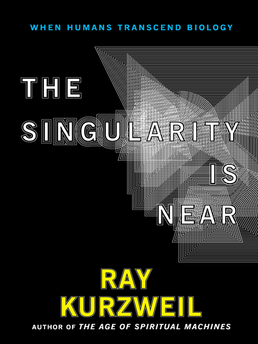 Title details for The Singularity Is Near by Ray Kurzweil - Available