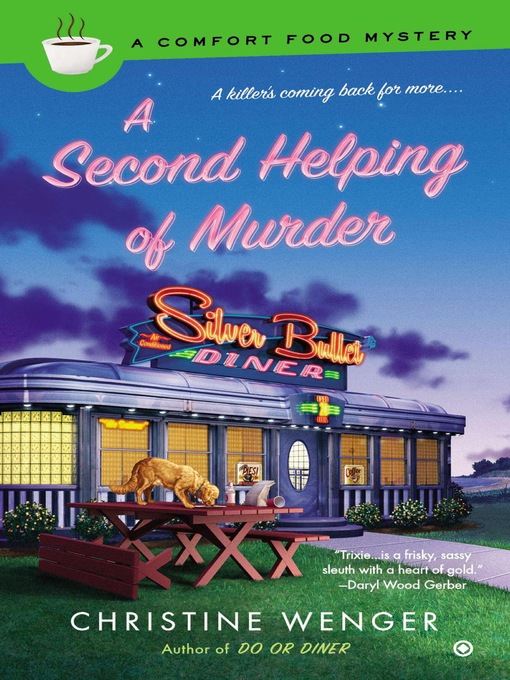 Title details for A Second Helping of Murder by Christine Wenger - Available