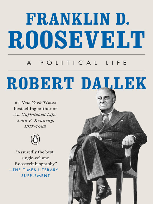 Title details for Franklin D. Roosevelt by Robert Dallek - Available