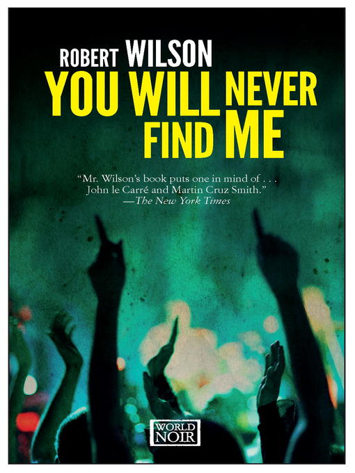 Title details for You Will Never Find Me by Robert Wilson - Available