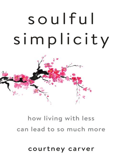 Title details for Soulful Simplicity by Courtney Carver - Available