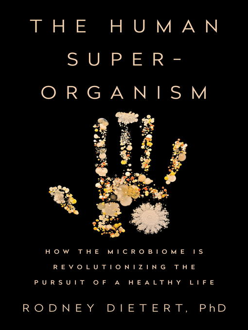 Title details for The Human Superorganism by Rodney Dietert, PhD - Available