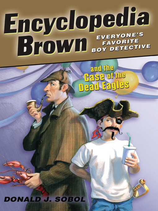 Title details for Encyclopedia Brown and Dead Eagles by Donald J. Sobol - Available