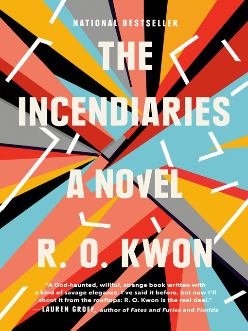 Title details for The Incendiaries by R. O. Kwon - Wait list