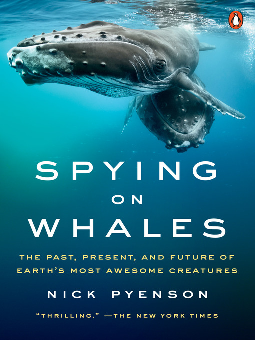 Title details for Spying on Whales by Nick Pyenson - Available