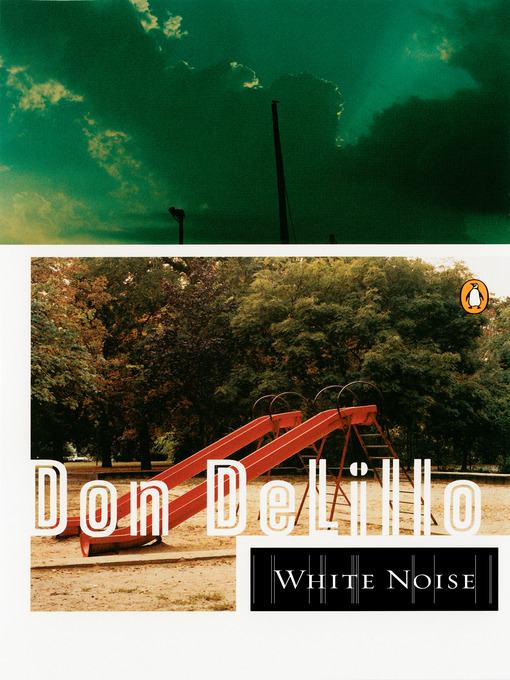 Title details for White Noise by Don DeLillo - Available