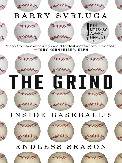 Title details for The Grind by Barry Svrluga - Available