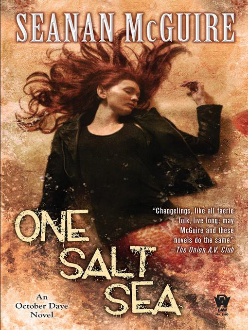 Title details for One Salt Sea by Seanan McGuire - Wait list