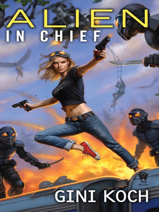 Title details for Alien in Chief by Gini Koch - Wait list
