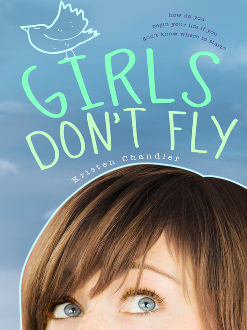 Title details for Girls Don't Fly by Kristen Chandler - Available