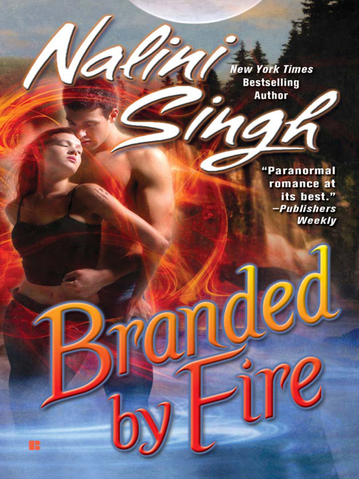 Title details for Branded by Fire by Nalini Singh - Wait list