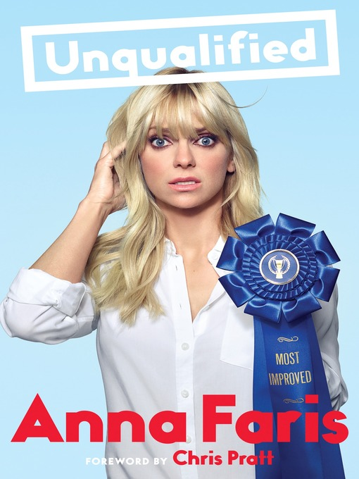 Title details for Unqualified by Anna Faris - Available
