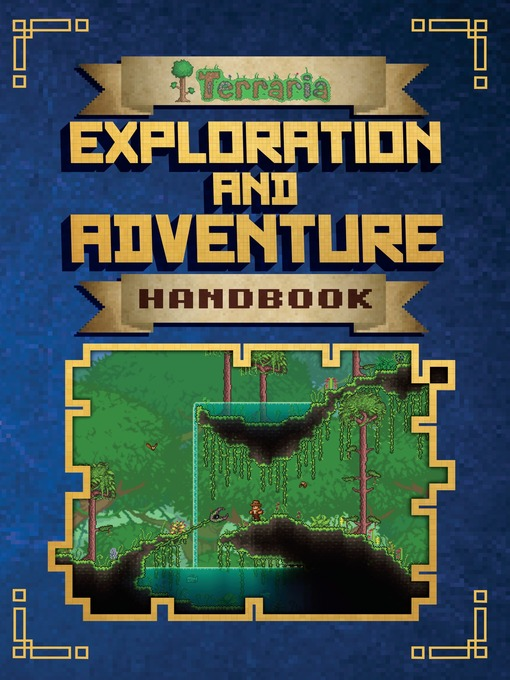 Title details for Terraria: Exploration and Adventure Handbook by Grosset & Dunlap - Available