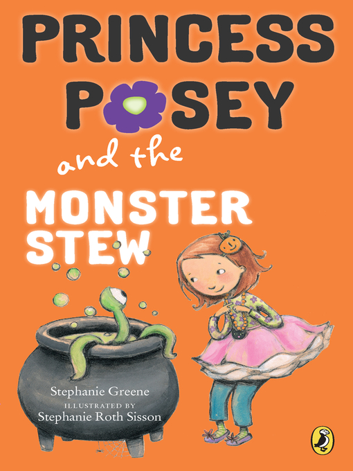 Title details for Princess Posey and the Monster Stew by Stephanie Greene - Wait list