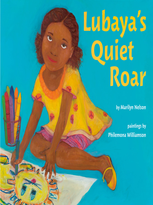 Title details for Lubaya's Quiet Roar by Marilyn Nelson - Available