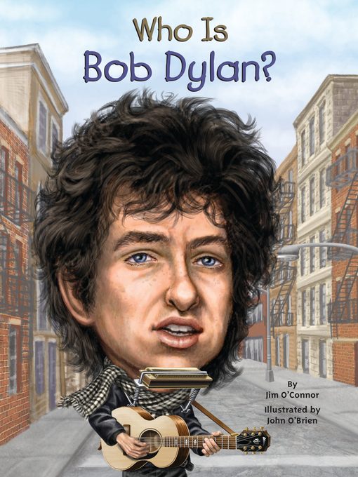 Title details for Who Is Bob Dylan? by Jim O'Connor - Available