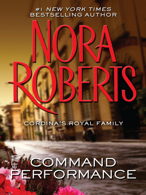 Title details for Command Performance by Nora Roberts - Available