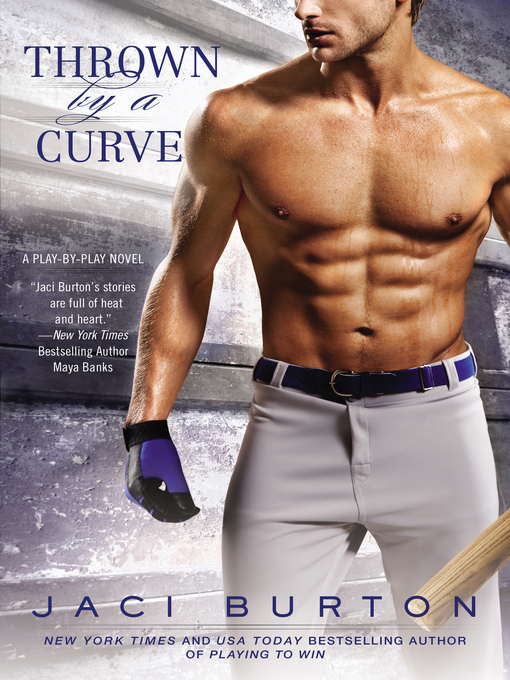 Title details for Thrown By a Curve by Jaci Burton - Available