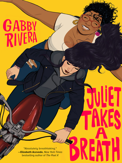 Title details for Juliet Takes a Breath by Gabby Rivera - Wait list