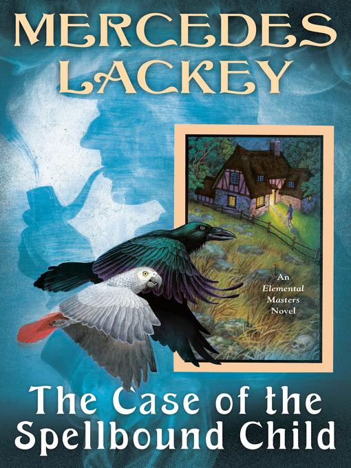 Title details for The Case of the Spellbound Child by Mercedes Lackey - Available