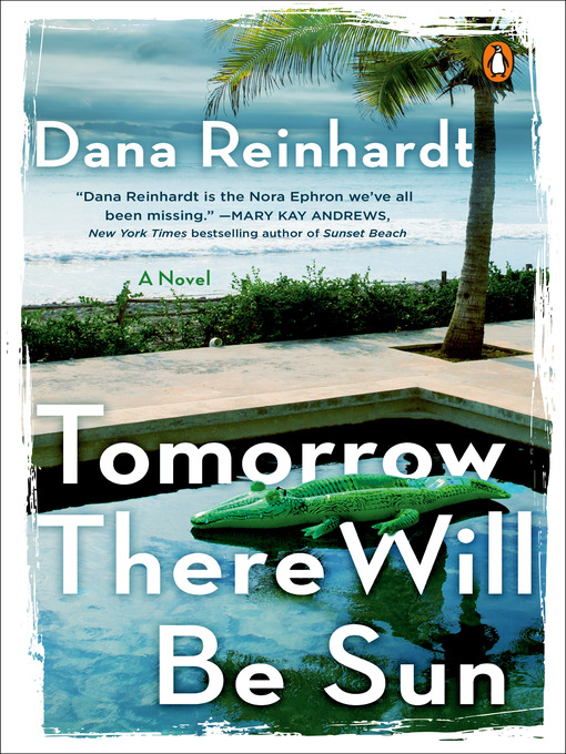 Title details for Tomorrow There Will Be Sun by Dana Reinhardt - Available