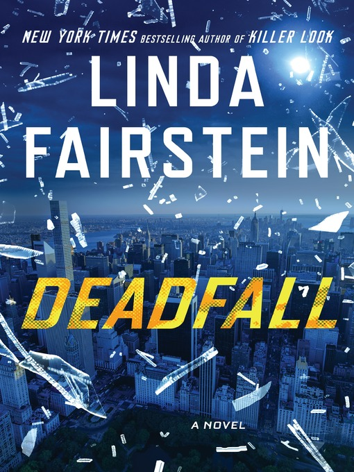 Title details for Deadfall by Linda Fairstein - Available