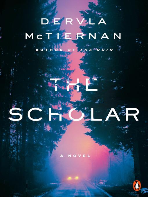 Title details for The Scholar by Dervla McTiernan - Wait list