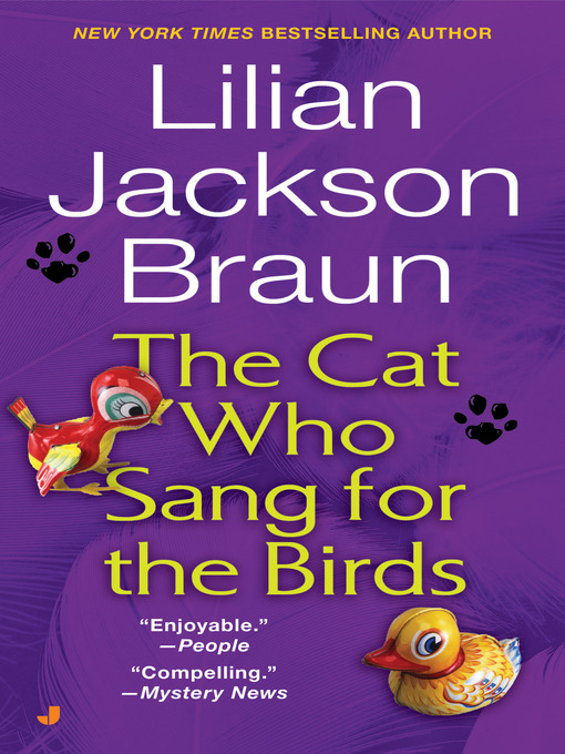 Title details for The Cat Who Sang for the Birds by Lilian Jackson Braun - Wait list