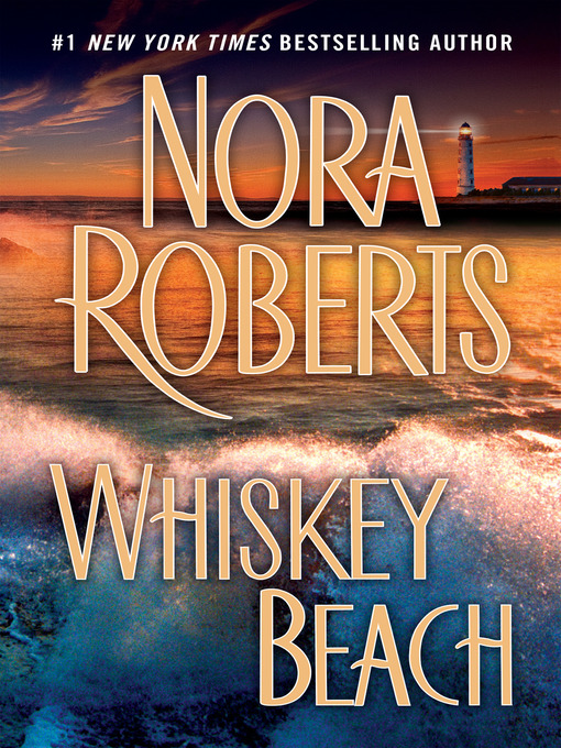 Title details for Whiskey Beach by Nora Roberts - Wait list