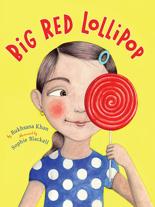Title details for Big Red Lollipop by Rukhsana Khan - Available