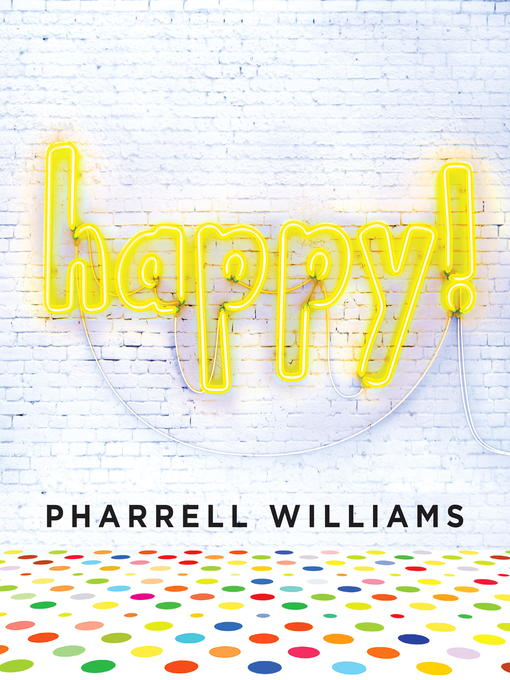 Title details for Happy! by Pharrell Williams - Wait list