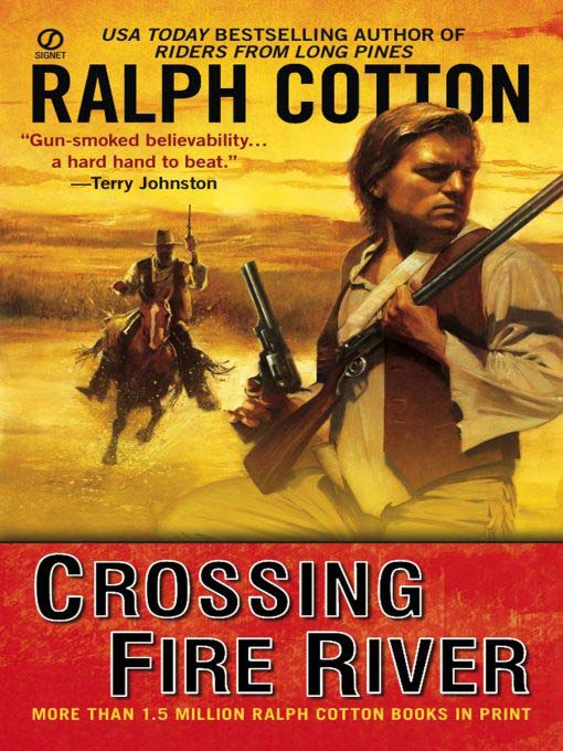 Title details for Crossing Fire River by Ralph Cotton - Available