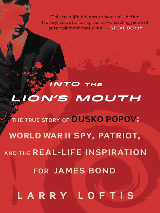 Title details for Into the Lion's Mouth by Larry Loftis - Available