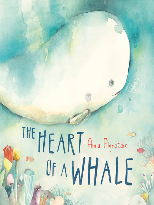 Title details for The Heart of a Whale by Anna Pignataro - Available