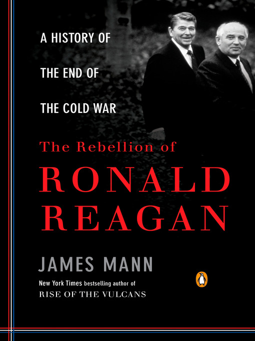 Title details for The Rebellion of Ronald Reagan by James Mann - Wait list