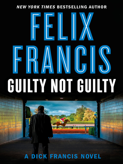 Title details for Guilty Not Guilty by Felix Francis - Wait list