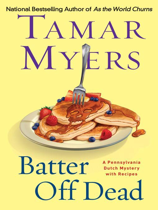 Title details for Batter Off Dead by Tamar Myers - Available