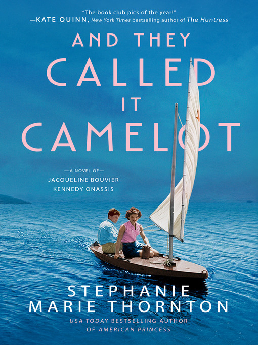Title details for And They Called It Camelot by Stephanie Marie Thornton - Available