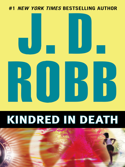 Title details for Kindred in Death by J. D. Robb - Wait list