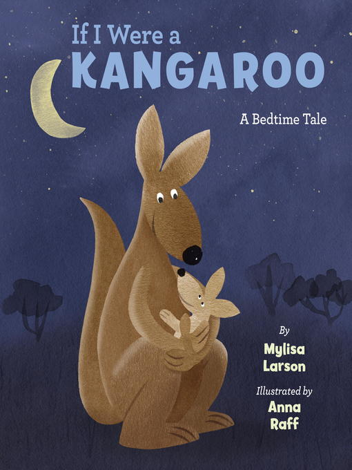 Title details for If I Were a Kangaroo by Mylisa Larsen - Available