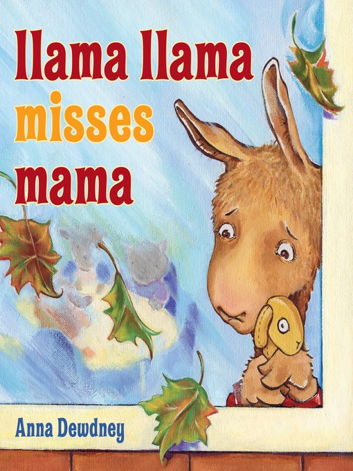 Title details for Llama Llama Misses Mama by Anna Dewdney - Available