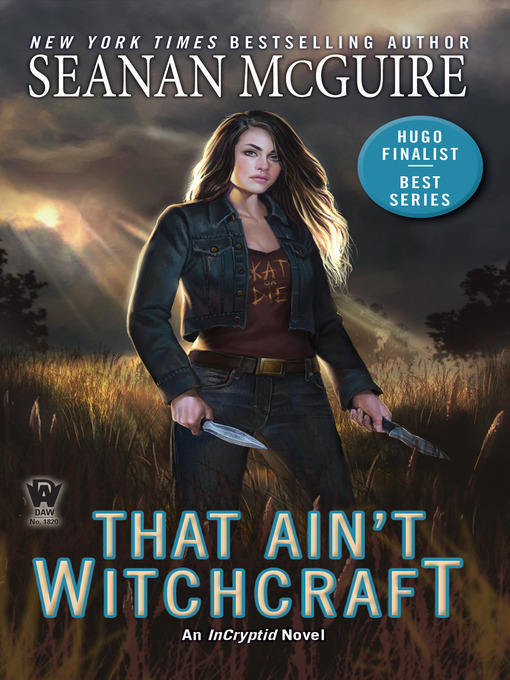 Title details for That Ain't Witchcraft by Seanan McGuire - Wait list