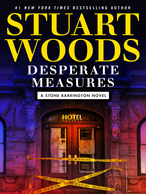 Title details for Desperate Measures by Stuart Woods - Wait list