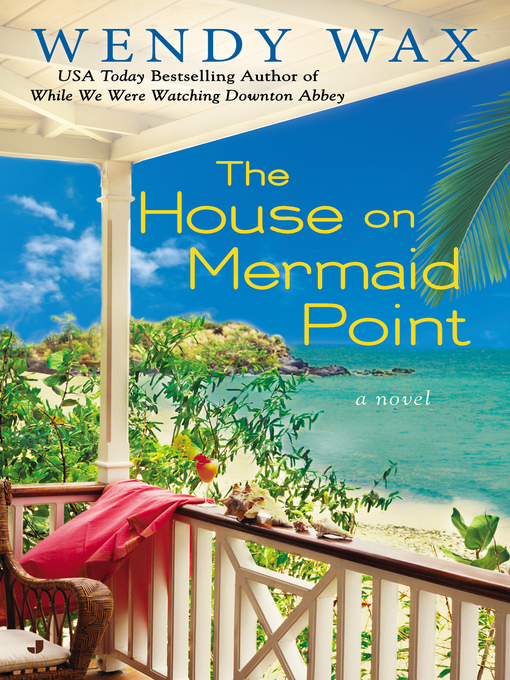 Title details for The House on Mermaid Point by Wendy Wax - Available